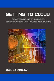 Getting to Cloud - Opportunities with Cloud Computing