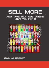 Sell More - And Have Your Customers Love You For It